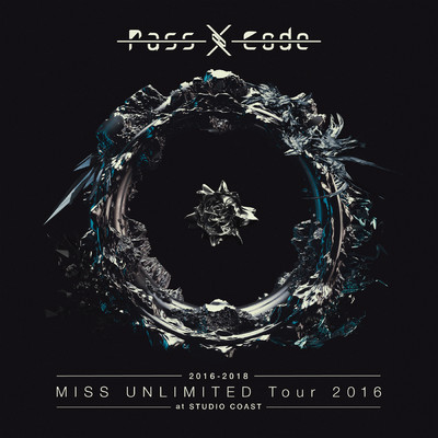 アルバム/PassCode MISS UNLIMITED Tour 2016 at STUDIO COAST/PassCode