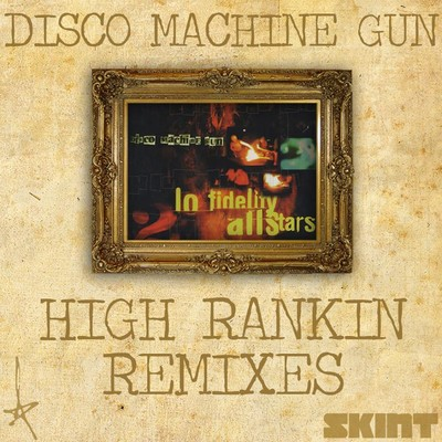 シングル/Disco Machine Gun (High Rankin Edit)/Lo Fidelity Allstars