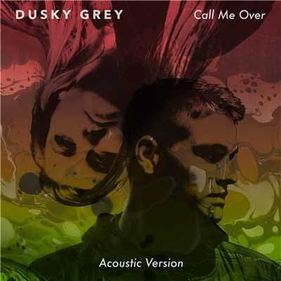 シングル/Call Me Over (Acoustic Version)/Dusky Grey
