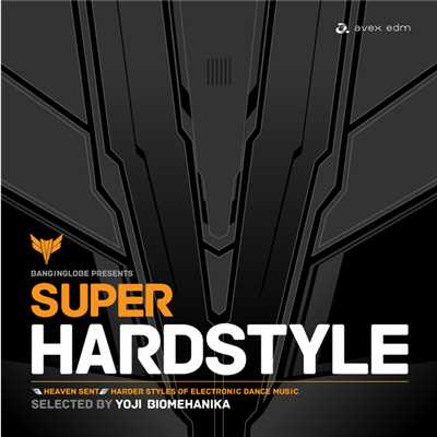 アルバム/BANGINGLOBE presents SUPER HARDSTYLE - selected by YOJI BIOMEHANIKA/Various Artists