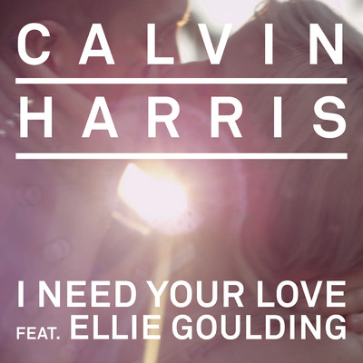 アルバム/I Need Your Love feat.Ellie Goulding/Calvin Harris