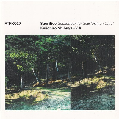 "アルバム/ATAK017 Sacrifice Soundtrack for Seiji ""Fish on Land""/Keiichiro Shibuya"