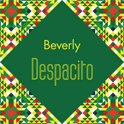 シングル/Despacito/Beverly