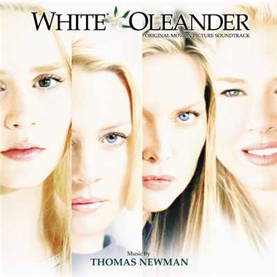 アルバム/White Oleander (Original Motion Picture Soundtrack)/トーマス・ニューマン