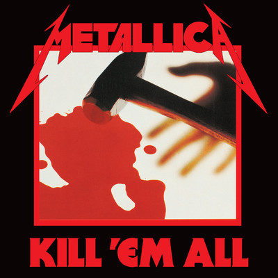 アルバム/Kill 'Em All (Deluxe / Remastered)/メタリカ