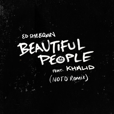 シングル/Beautiful People (feat. Khalid) [NOTD Remix]/Ed Sheeran