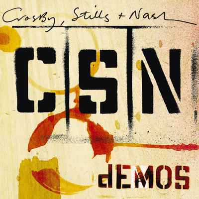 アルバム/Demos/Crosby, Stills & Nash