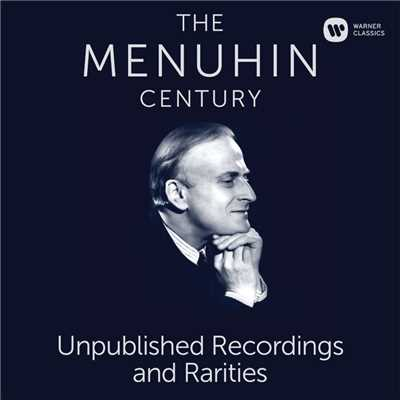 アルバム/The Menuhin Century - Unpublished Recordings and Rarities/Yehudi Menuhin