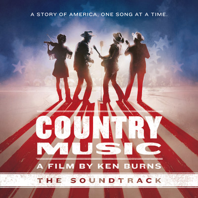 アルバム/Country Music - A Film by Ken Burns (The Soundtrack) [Deluxe]/Various Artists