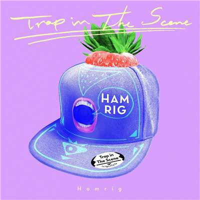シングル/Trap In The Scene/Hamrig