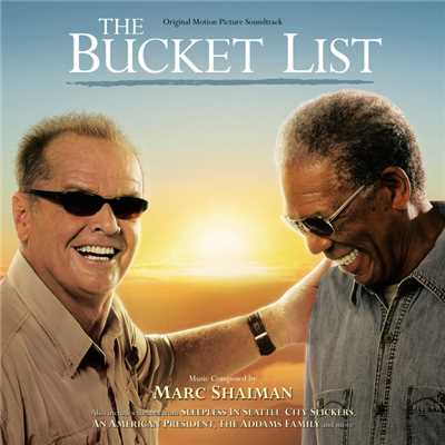 アルバム/The Bucket List (Original Motion Picture Soundtrack)/Marc Shaiman