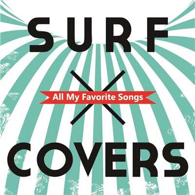 ハイレゾアルバム/SURF×COVERS All My Favorite Songs/Cafe lounge resort