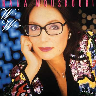アルバム/Why Worry/Nana Mouskouri
