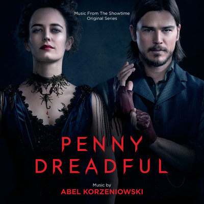 アルバム/Penny Dreadful (Music From The Showtime Original Series)/Abel Korzeniowski