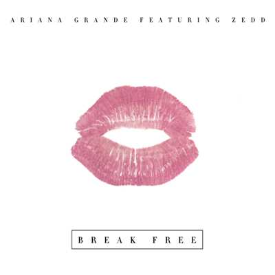 シングル/Break Free (featuring Zedd)/Ariana Grande