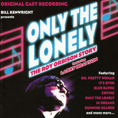 アルバム/Only the Lonely: The Roy Orbison Story (Original Cast Recording)/Various Artists