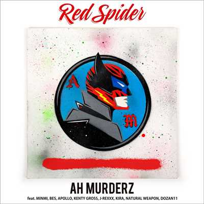シングル/AH MURDERZ feat. MINMI, BES, APOLLO, KENTY GROSS, J-REXXX, KIRA, NATURAL WEAPON, DOZAN11/RED SPIDER