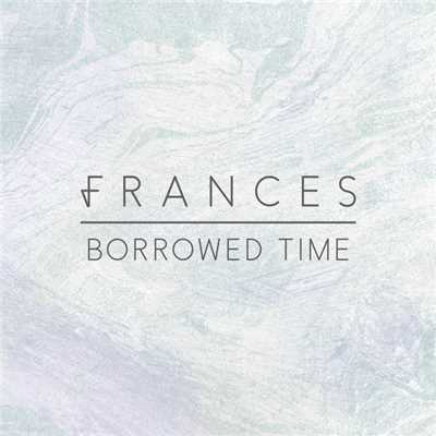 アルバム/Borrowed Time (Remixes)/Frances