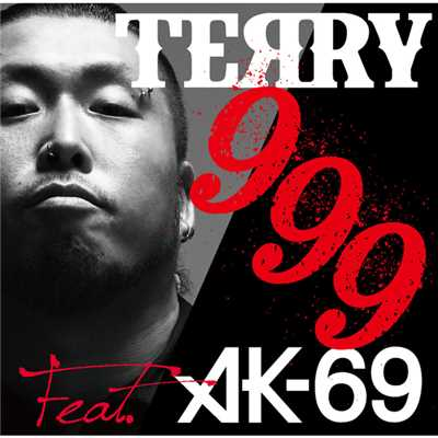 シングル/999 (featuring AK-69)/TERRY