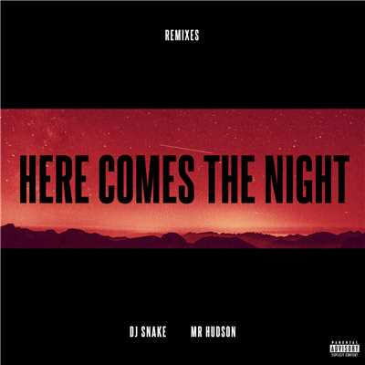 アルバム/Here Comes The Night (featuring Mr Hudson/Remixes)/DJ Snake