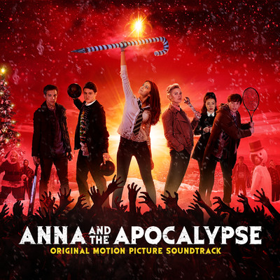 What A Time To Be Alive (Orchestral Version)/Cast From Anna And The Apocalypse