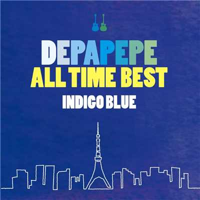 アルバム/DEPAPEPE ALL TIME BEST〜INDIGO BLUE〜/DEPAPEPE