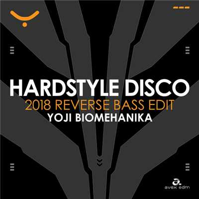 シングル/HARDSTYLE DISCO (2018 REVERSE BASS EDIT)/YOJI BIOMEHANIKA