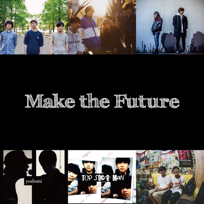 アルバム/Make the Future/Various Artists