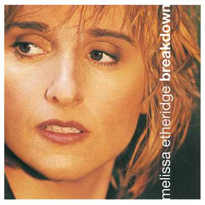 アルバム/Breakdown/Melissa Etheridge