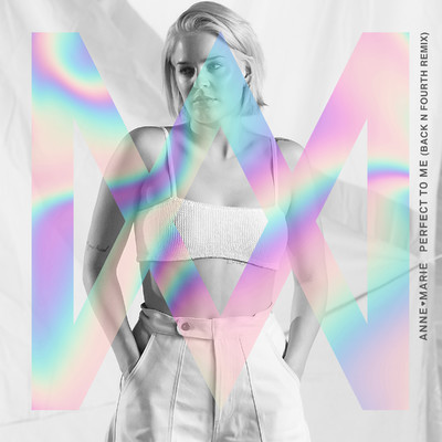 Perfect To Me (Back N Fourth Remix)/Anne-Marie