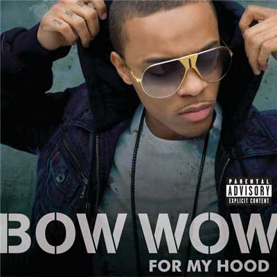 For My Hood (featuring Sean Kingston)/Bow Wow