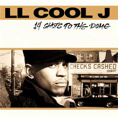 アルバム/14 Shots To The Dome/LL Cool J