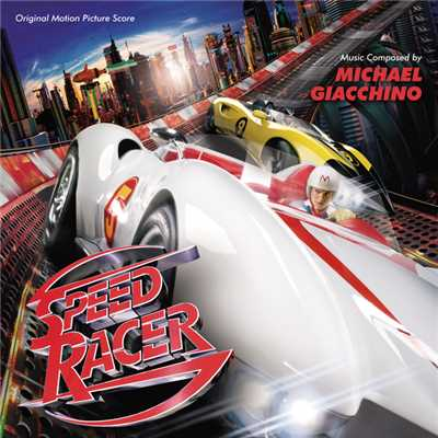 アルバム/Speed Racer (Original Motion Picture Score)/Michael Giacchino