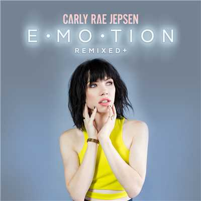 アルバム/EMOTION REMIXED +/Carly Rae Jepsen