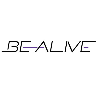 BE ALIVE/REAL