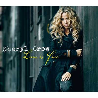 アルバム/Love Is Free (International Version)/Sheryl Crow