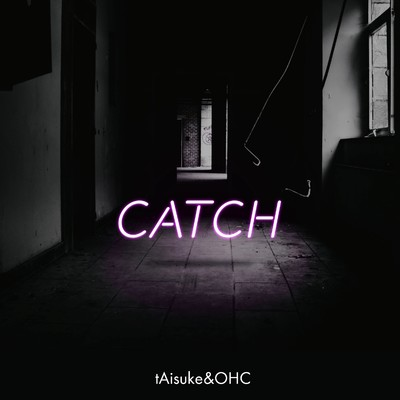 シングル/CATCH/tAisuke&OHC