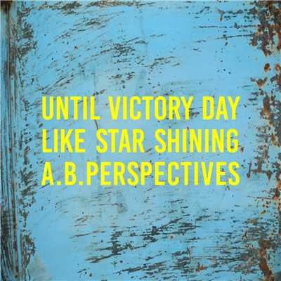 アルバム/Until Victory Day Like Star Shining/A.B.Perspectives