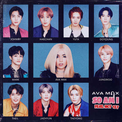 シングル/So Am I (feat. NCT 127)/Ava Max