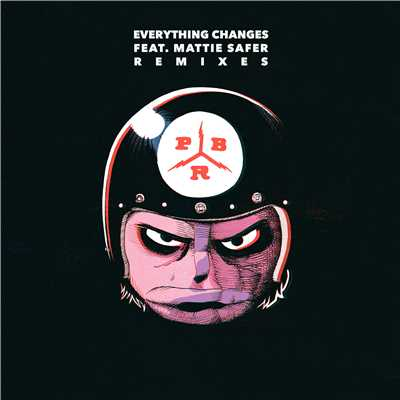 シングル/Everything Changes (feat.Mattie Safer) [Crooked Man Clap Mix]/PBR Streetgang