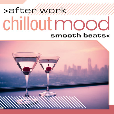 アルバム/After Work Chillout Mood: Smooth Beats/Various Artists