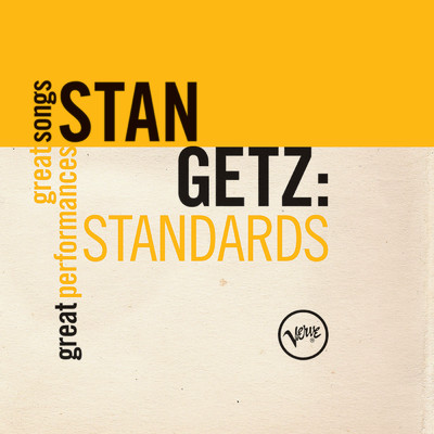 アルバム/Standards: Great Songs/Great Performances/Stan Getz