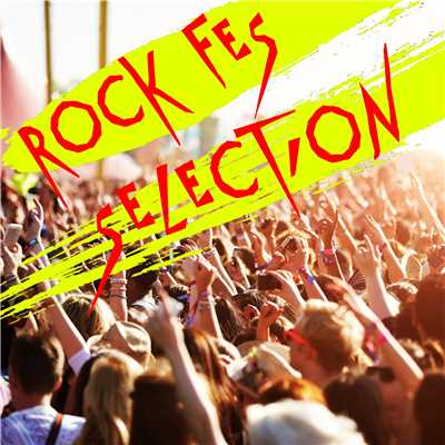 アルバム/ROCK FES SELECTION/Various Artists