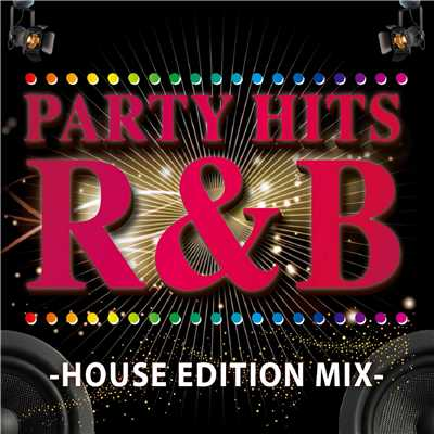 アルバム/PARTY HITS R&B-HOUSE EDITION MIX/PARTY HITS PROJECT