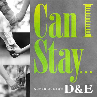 シングル/Can I Stay.../SUPER JUNIOR-D&E