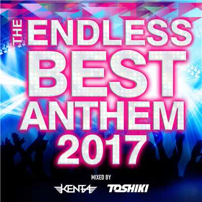 アルバム/The Endless Best Anthem 2017/V.A.
