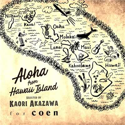 アルバム/Aloha from Hawaii Island (selected by Kaori Akazawa for coen)/V.A.