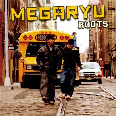 ROOTS/MEGARYU