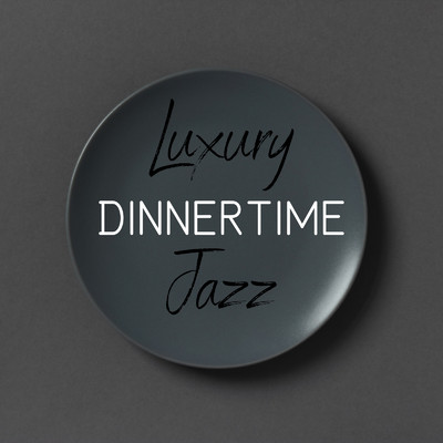 ハイレゾアルバム/Luxury Dinnertime Jazz/Relaxing Jazz Trio