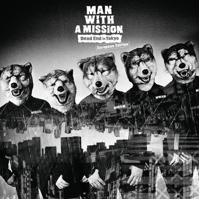 ハイレゾアルバム/Dead End in Tokyo European Edition/MAN WITH A MISSION